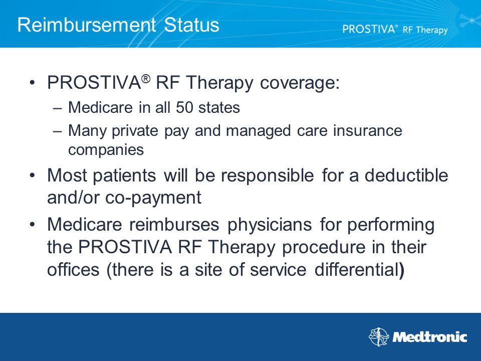 Reimbursement Status PROSTIVA® RF Therapy coverage: