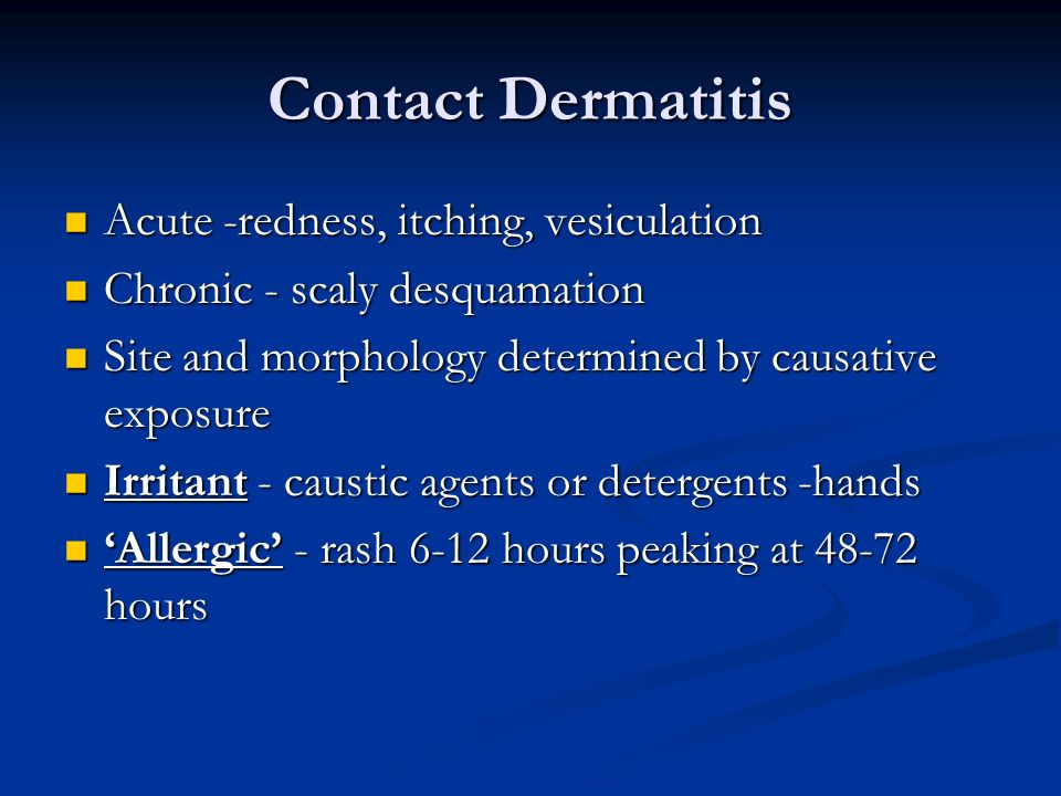 Contact Dermatitis Acute -redness, itching, vesiculation