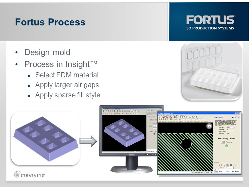 Fortus Process Design mold Process in Insight™ Select FDM material