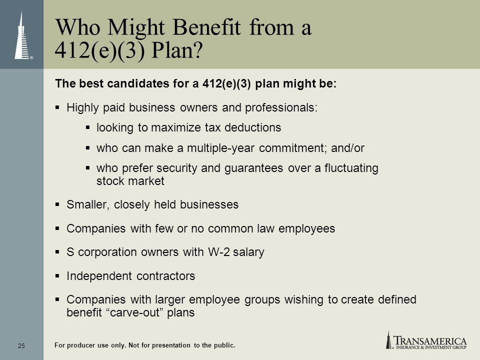 Who Might Benefit from a 412(e)(3) Plan