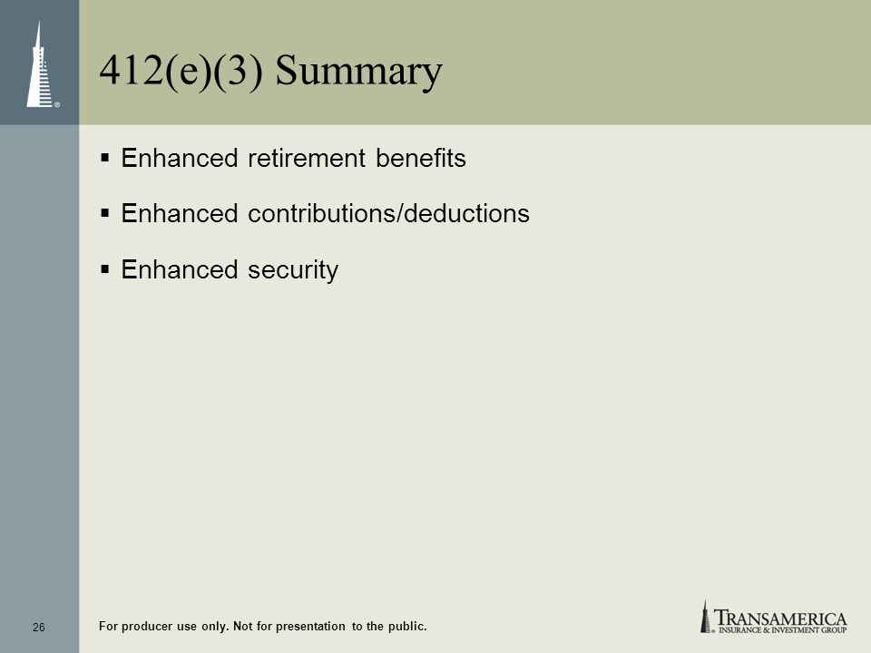 412(e)(3) Summary Enhanced retirement benefits