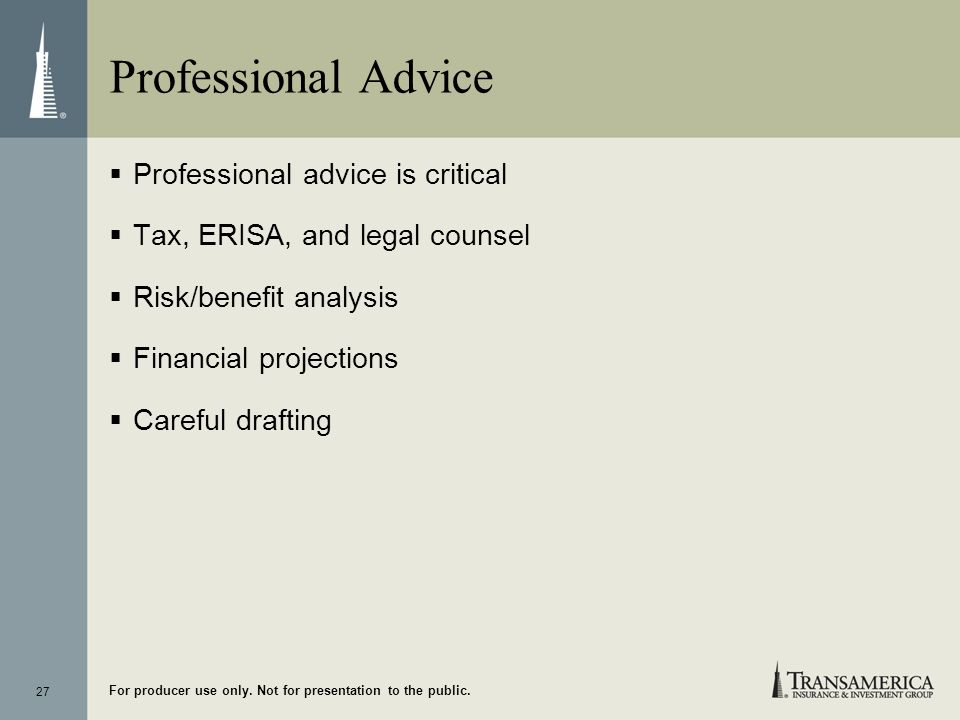 Professional Advice Professional advice is critical