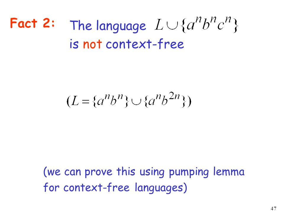Fact 2: The language is not context-free