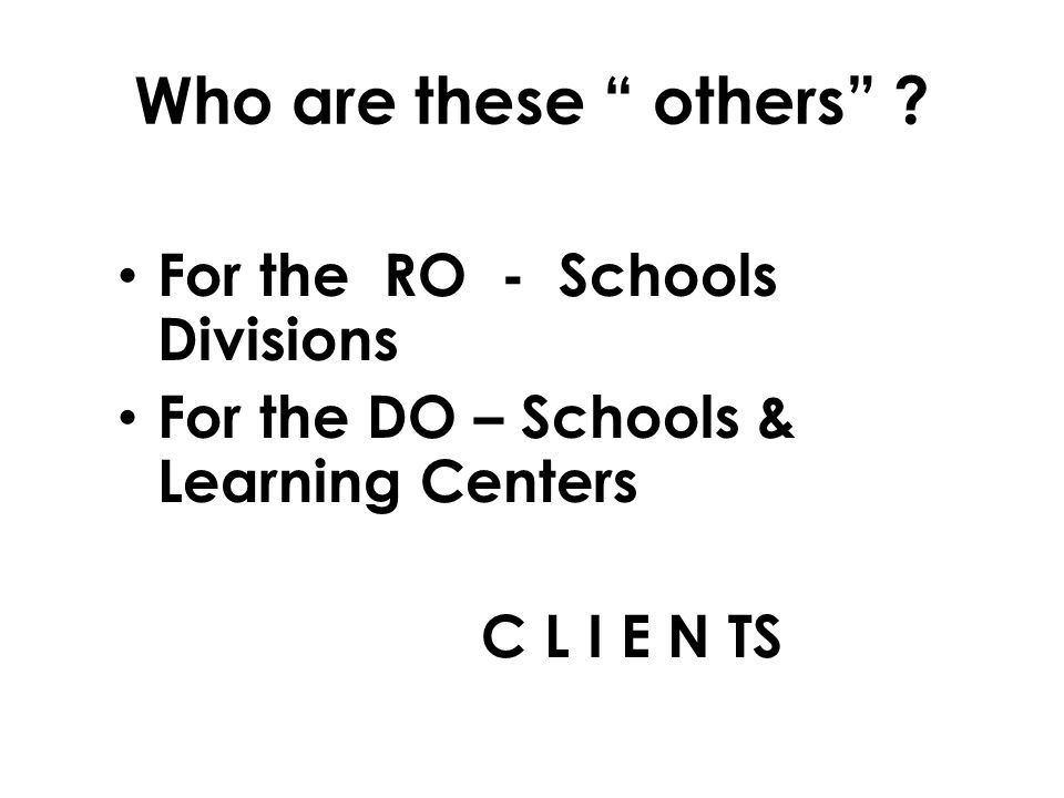 Who are these others For the RO - Schools Divisions