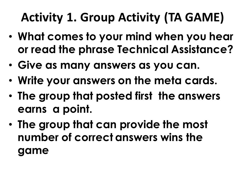 Activity 1. Group Activity (TA GAME)