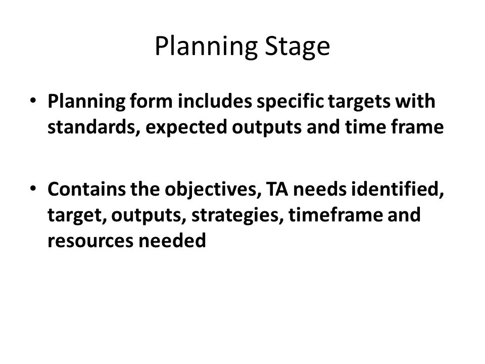 Planning Stage Planning form includes specific targets with standards, expected outputs and time frame.