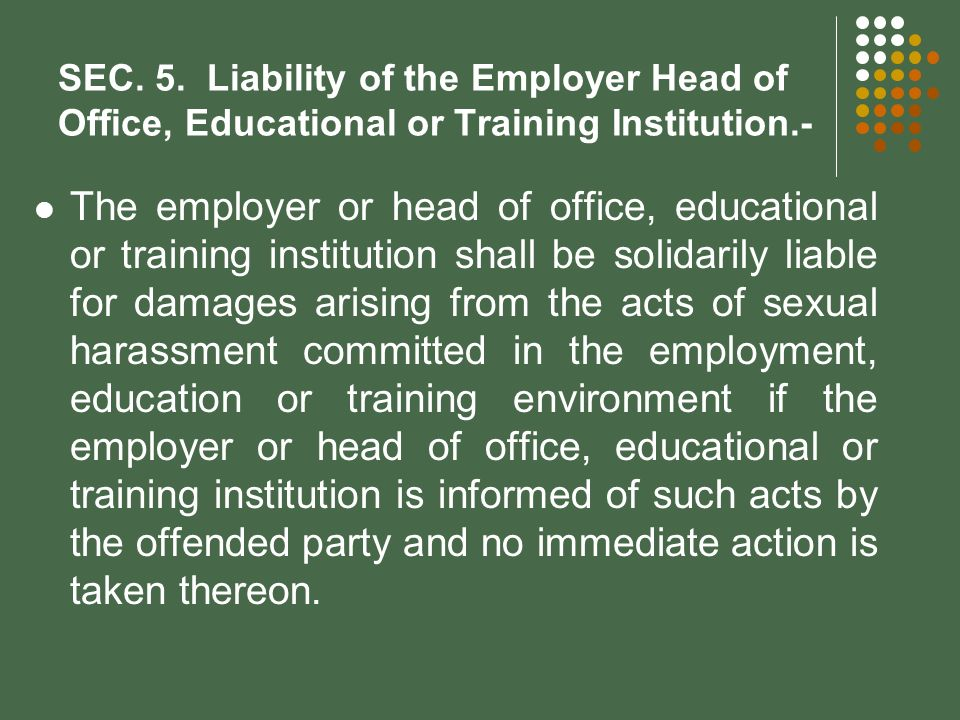 SEC. 5. Liability of the Employer Head of Office, Educational or Training Institution.-