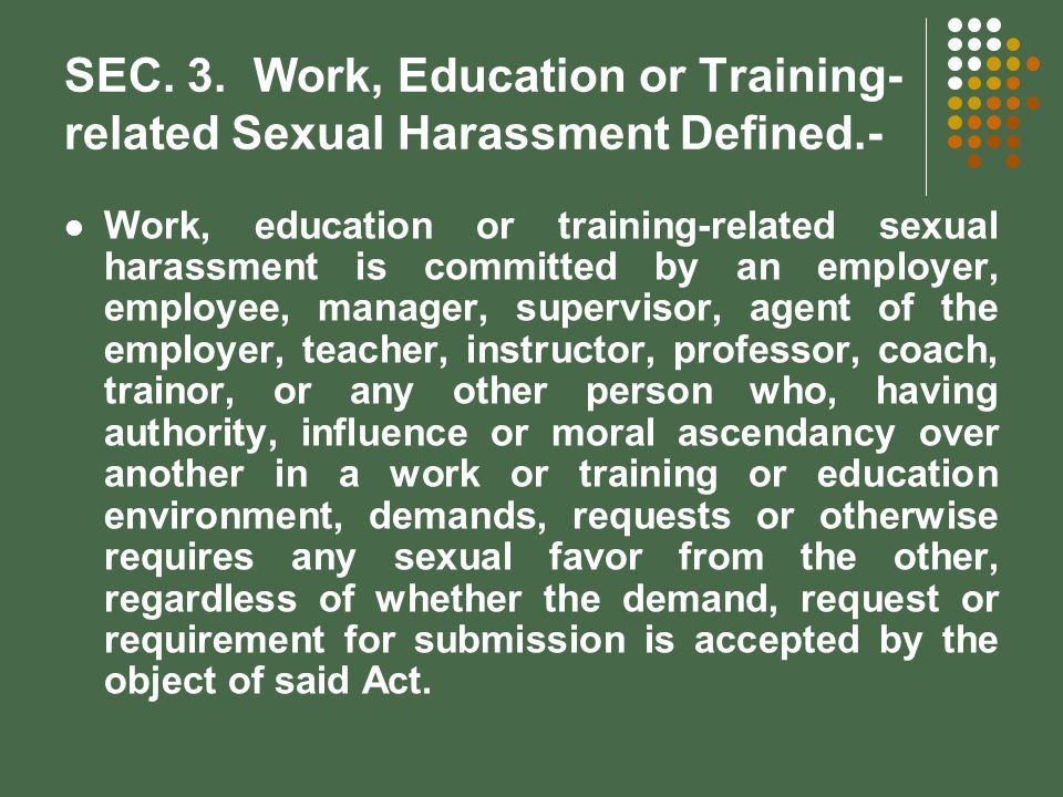 SEC. 3. Work, Education or Training-related Sexual Harassment Defined