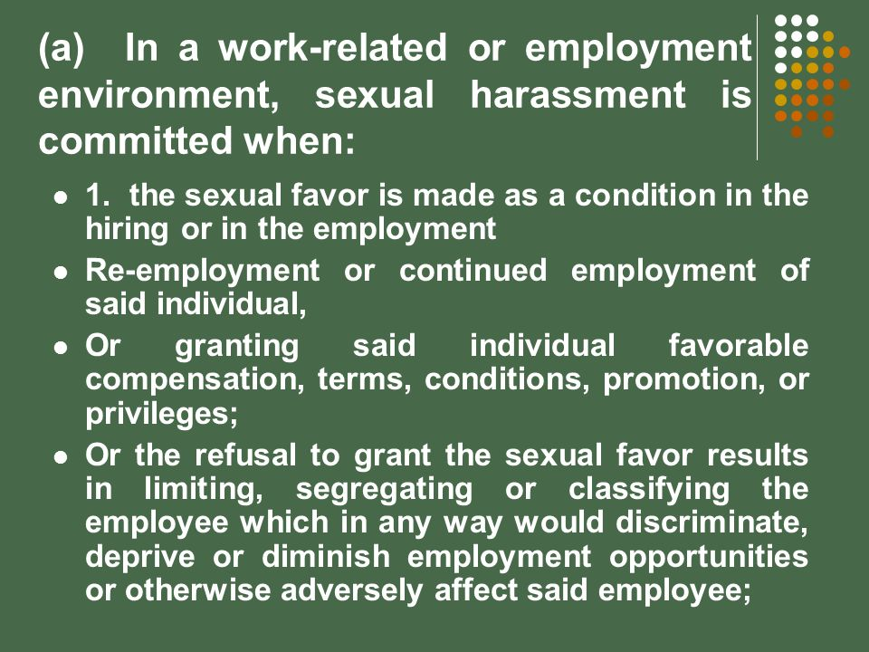 (a) In a work-related or employment environment, sexual harassment is committed when: