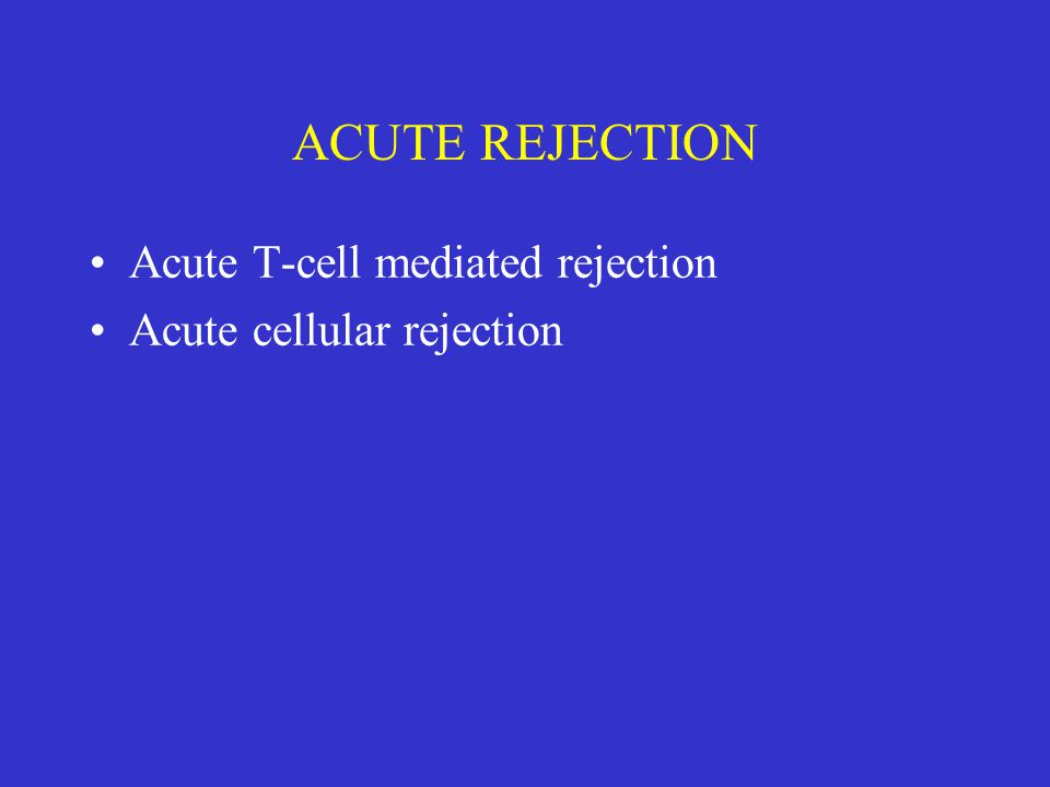 ACUTE REJECTION Acute T-cell mediated rejection