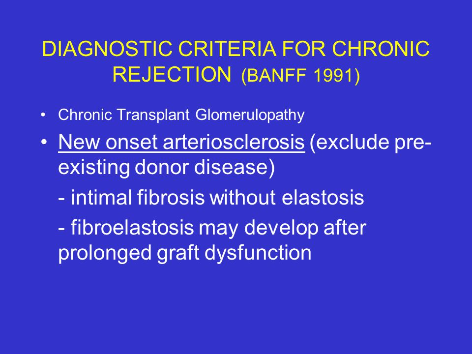 DIAGNOSTIC CRITERIA FOR CHRONIC REJECTION (BANFF 1991)