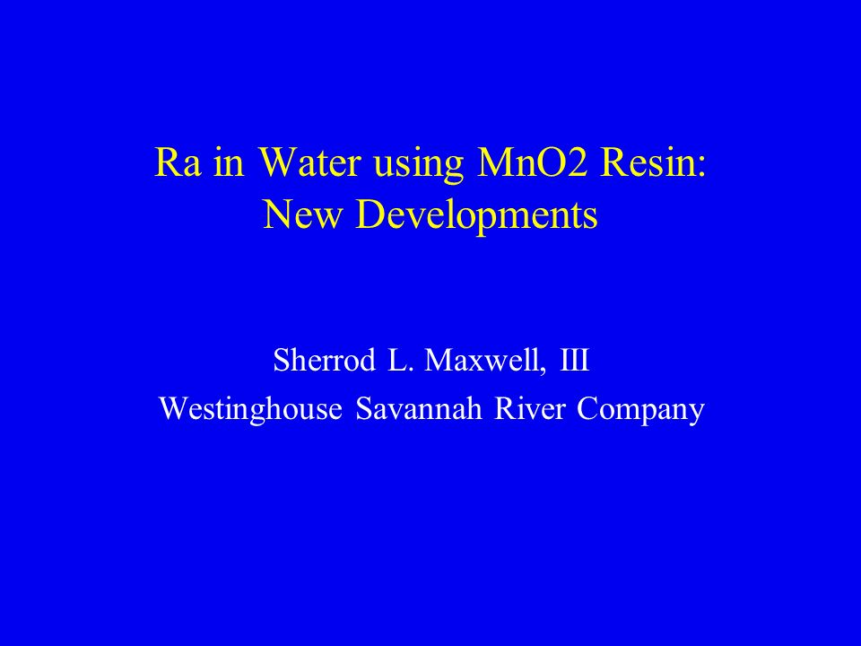 Ra in Water using MnO2 Resin: New Developments