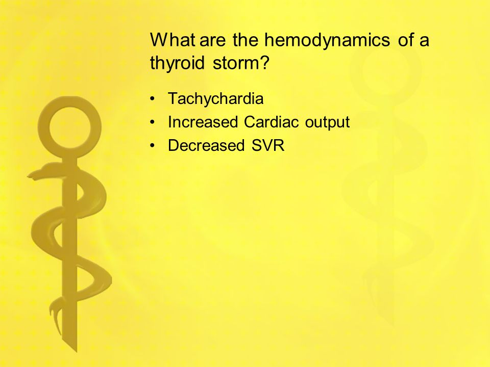 What are the hemodynamics of a thyroid storm