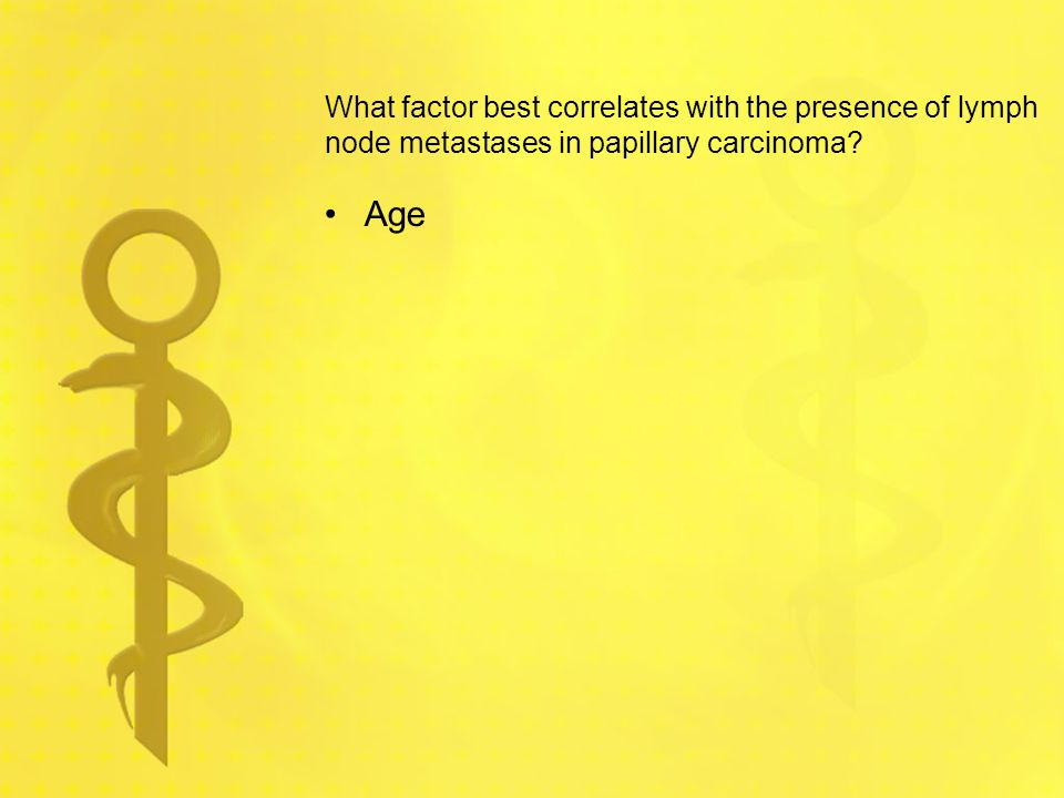 What factor best correlates with the presence of lymph node metastases in papillary carcinoma