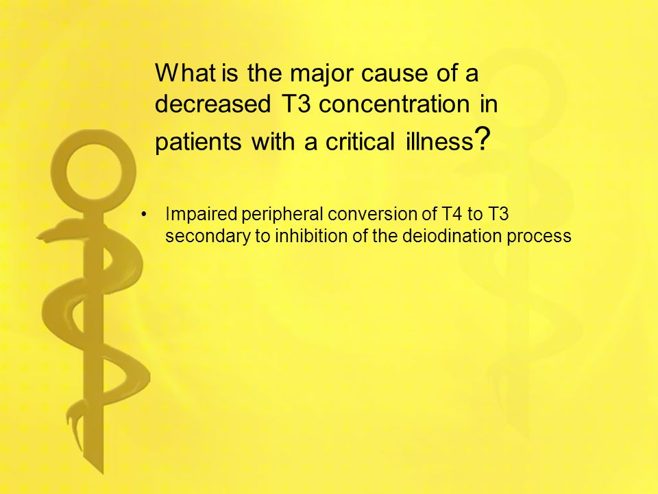 What is the major cause of a decreased T3 concentration in patients with a critical illness