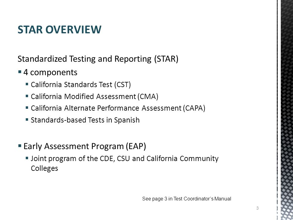 STAR OVERVIEW Standardized Testing and Reporting (STAR) 4 components