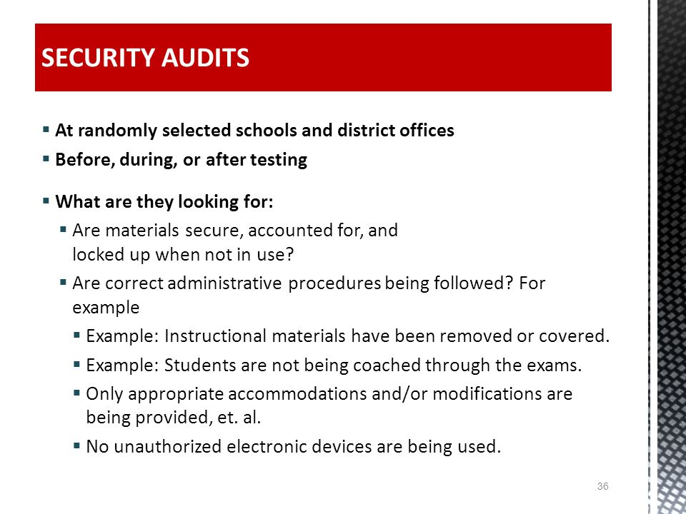 SECURITY AUDITS At randomly selected schools and district offices