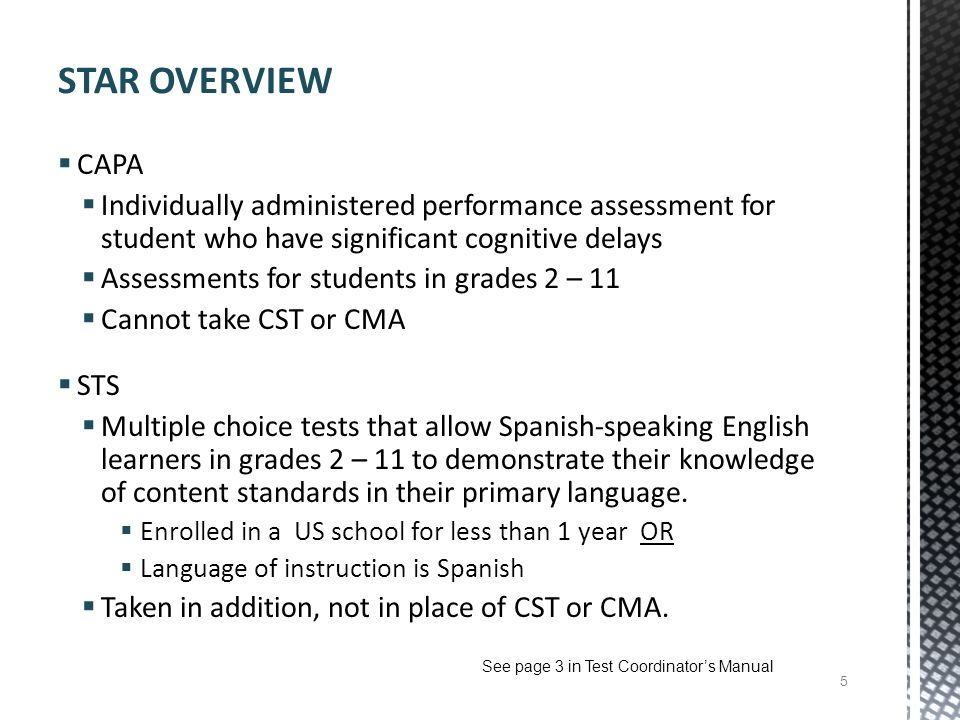 STAR OVERVIEW CAPA. Individually administered performance assessment for student who have significant cognitive delays.
