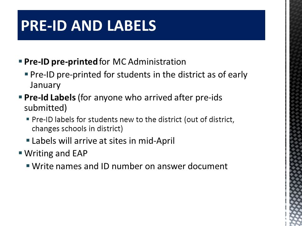 PRE-ID AND LABELS Pre-ID pre-printed for MC Administration