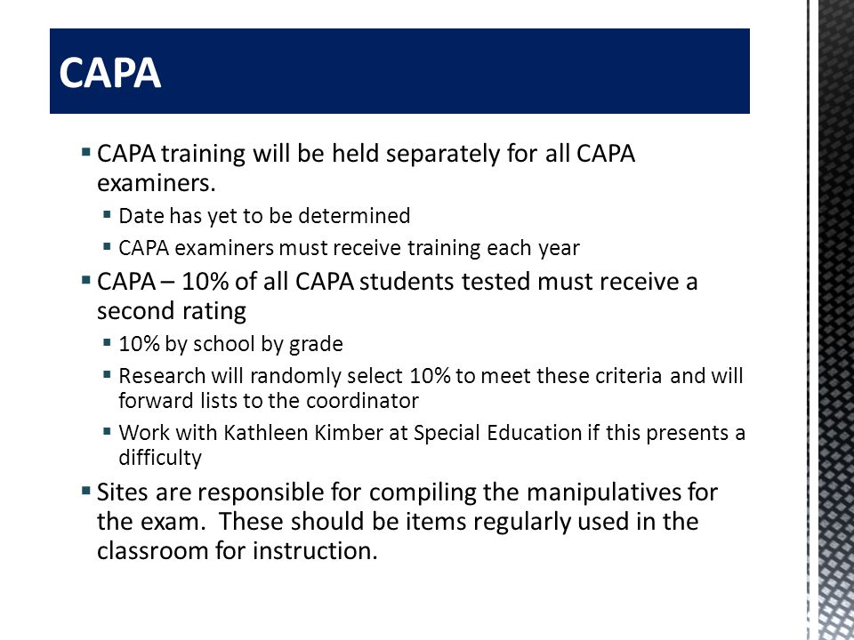 CAPA CAPA training will be held separately for all CAPA examiners.