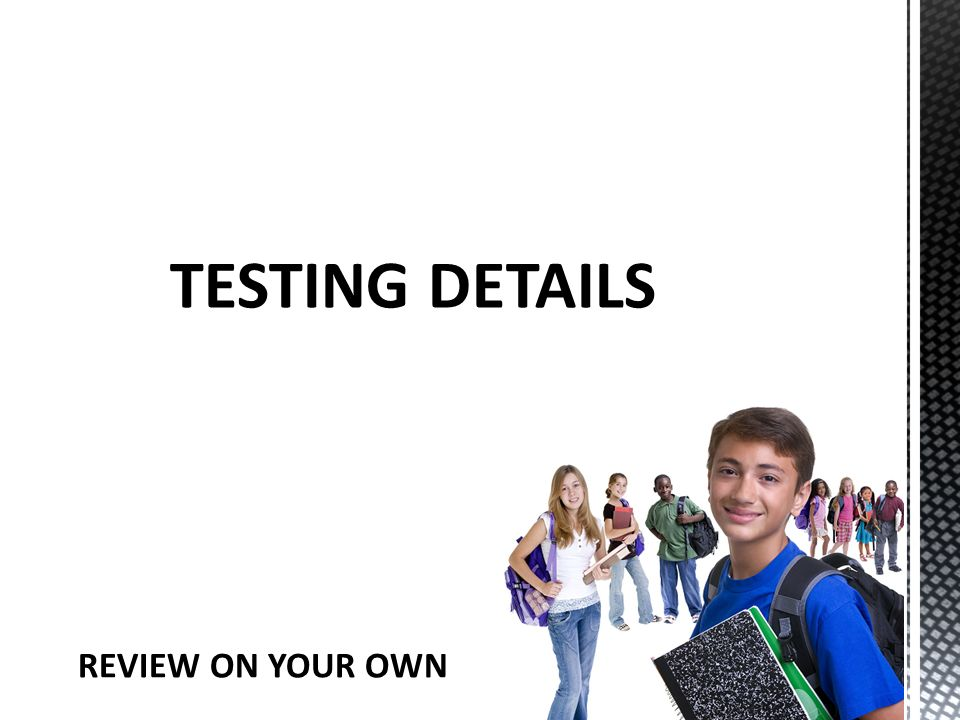 TESTING DETAILS REVIEW ON YOUR OWN