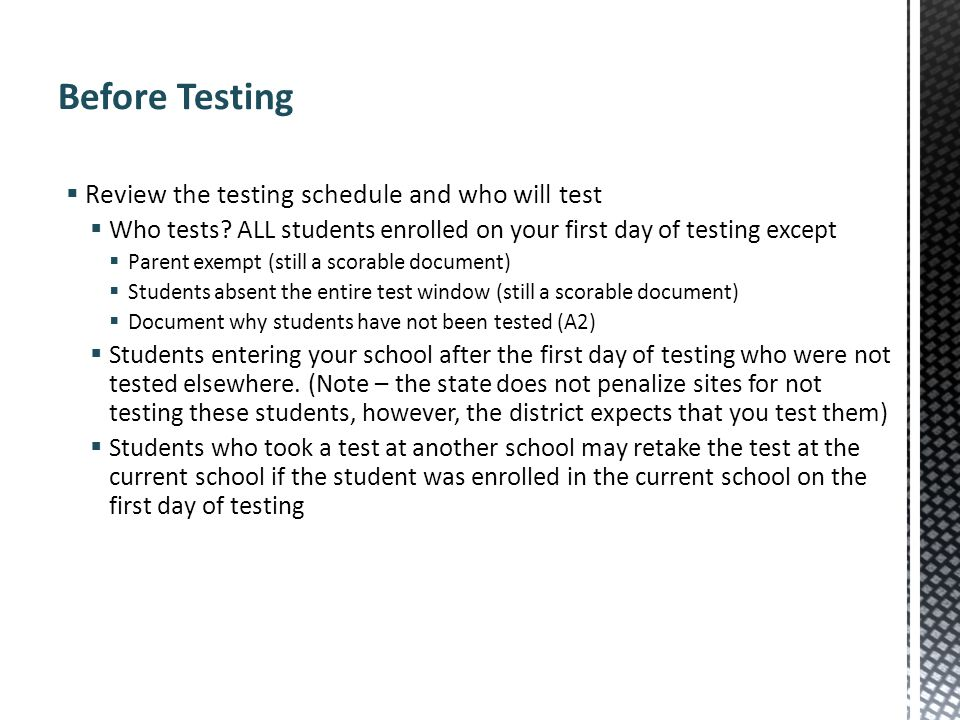 Before Testing Review the testing schedule and who will test