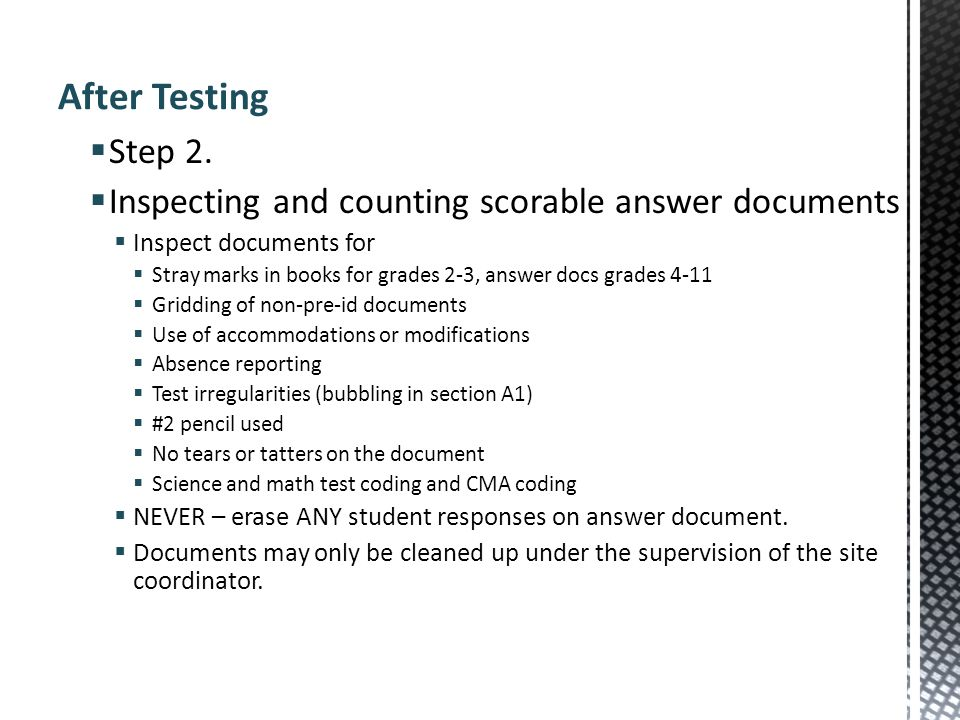 After Testing Step 2. Inspecting and counting scorable answer documents. Inspect documents for.