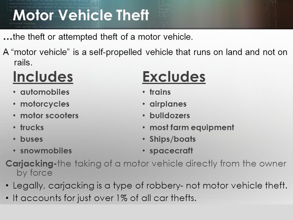 Motor Vehicle Theft Includes Excludes