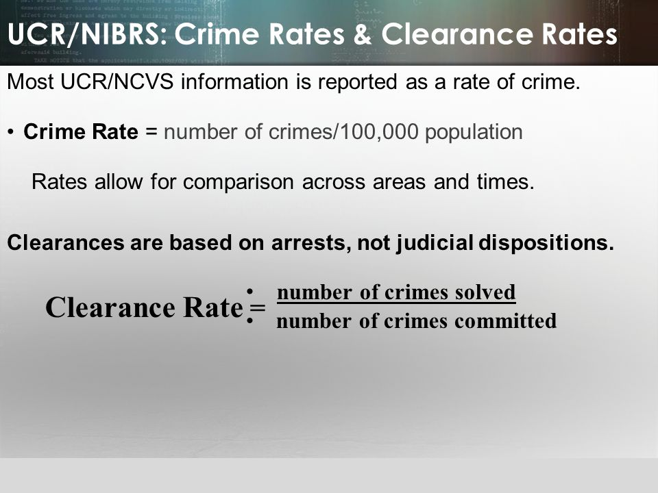 UCR/NIBRS: Crime Rates & Clearance Rates