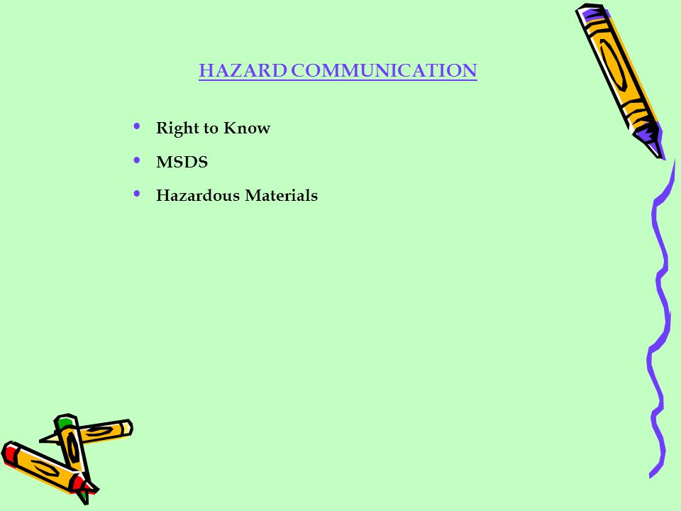 HAZARD COMMUNICATION Right to Know MSDS Hazardous Materials