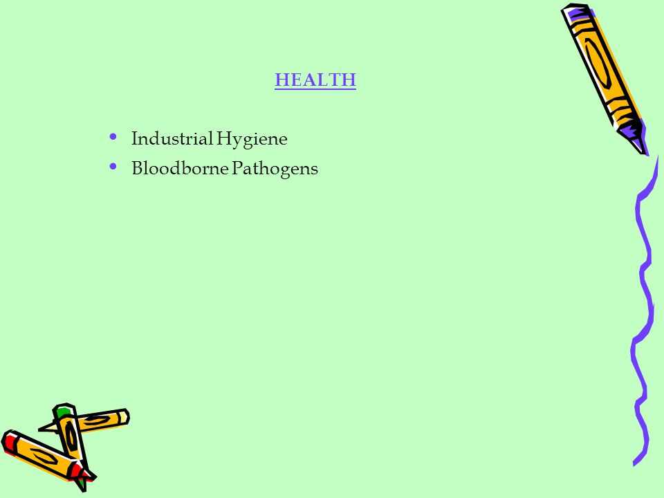 HEALTH Industrial Hygiene Bloodborne Pathogens