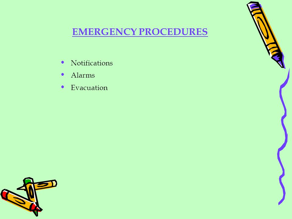 EMERGENCY PROCEDURES Notifications Alarms Evacuation