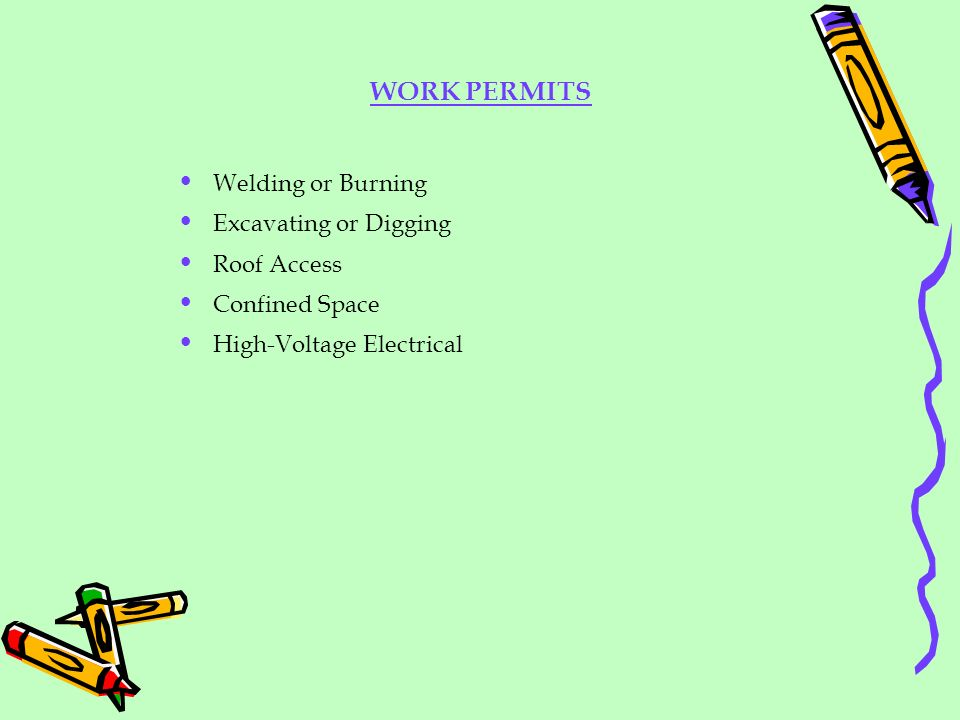 WORK PERMITS Welding or Burning Excavating or Digging Roof Access