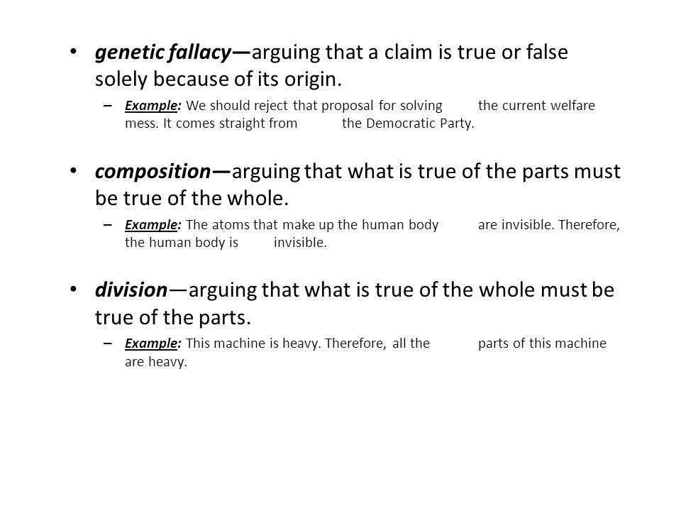 genetic fallacy—arguing that a claim is true or false solely because of its origin.