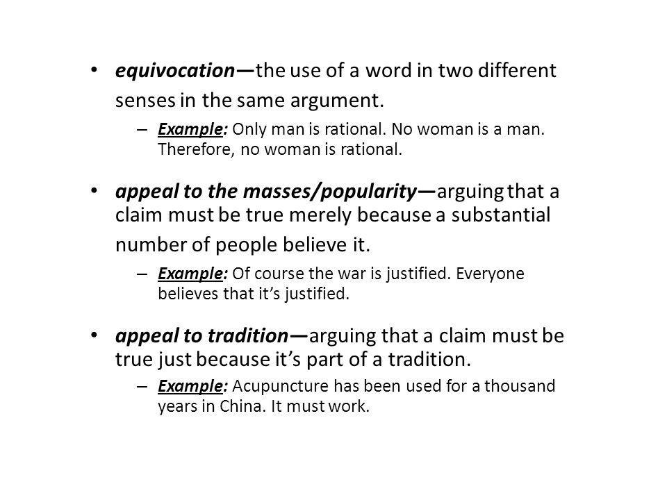 equivocation—the use of a word in two different senses in the same argument.