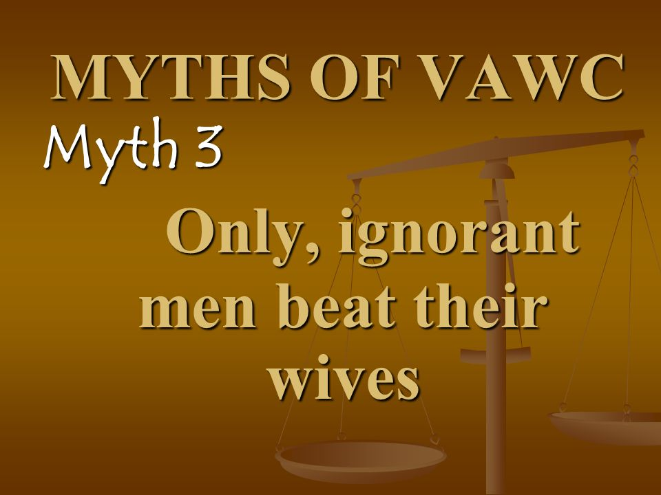 Only, ignorant men beat their wives