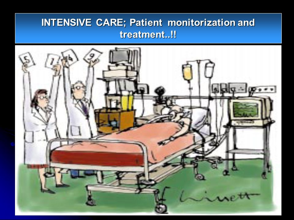 INTENSIVE CARE; Patient monitorization and treatment..!!