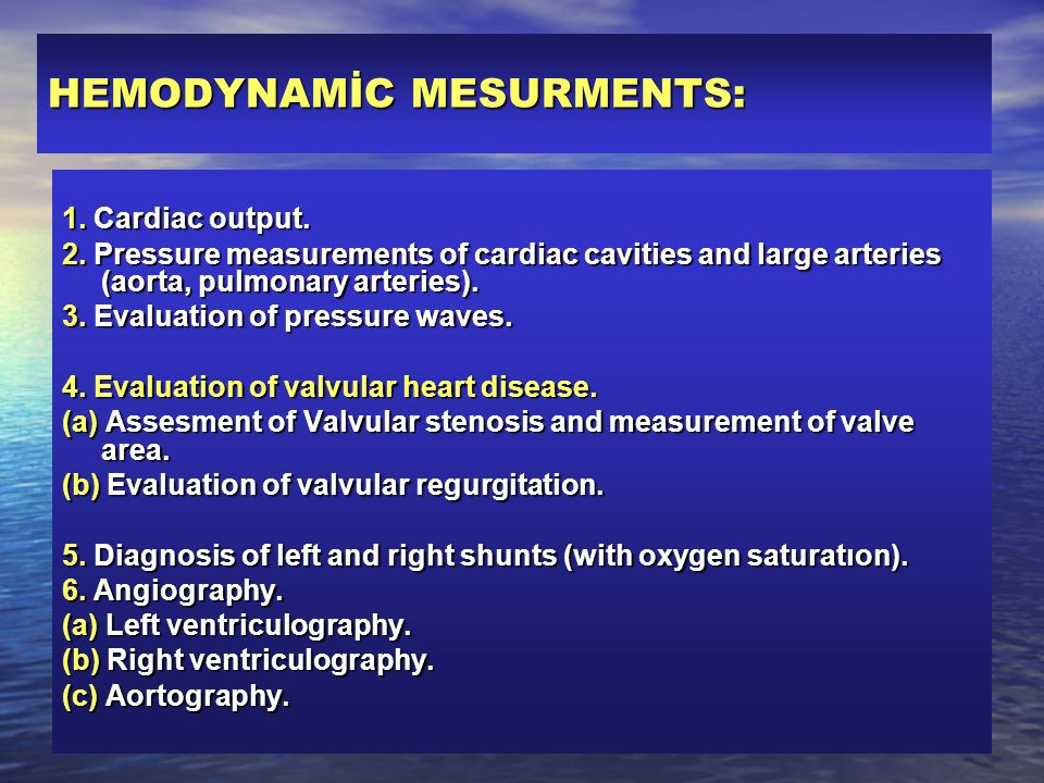 HEMODYNAMİC MESURMENTS: