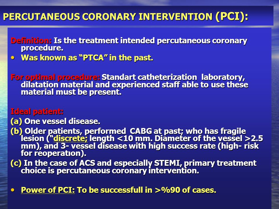 PERCUTANEOUS CORONARY INTERVENTION (PCI):