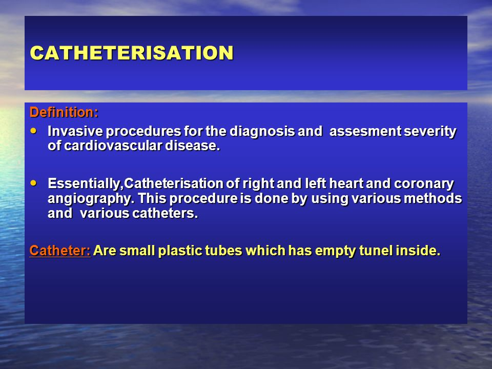 CATHETERISATION Definition: