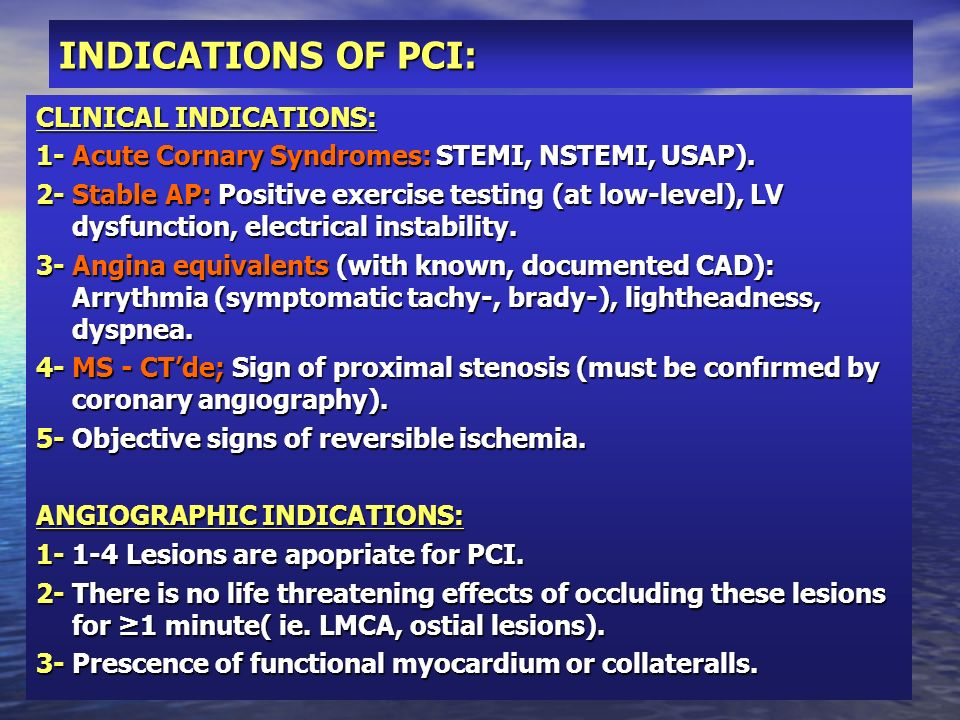 INDICATIONS OF PCI: CLINICAL INDICATIONS: