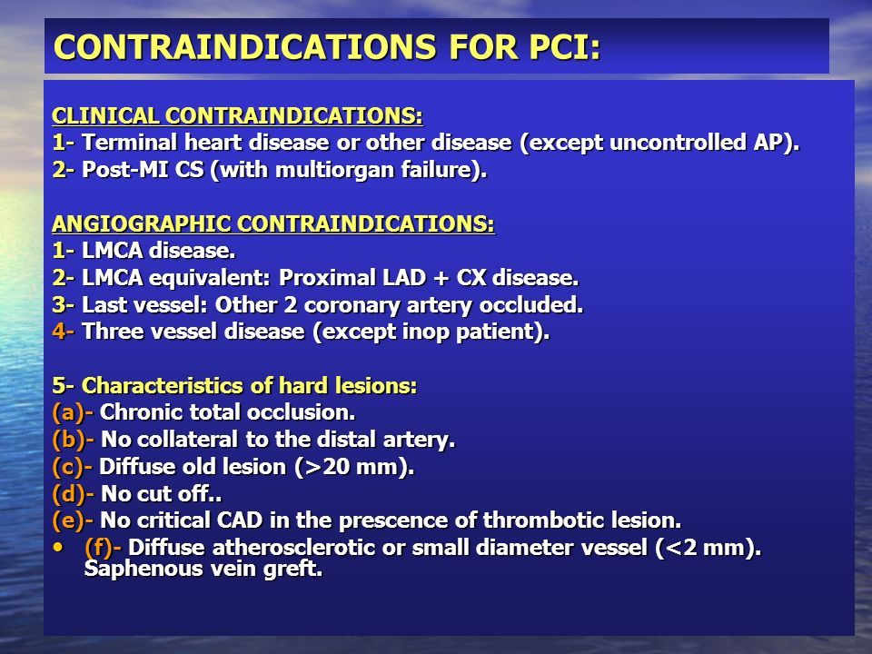 CONTRAINDICATIONS FOR PCI: