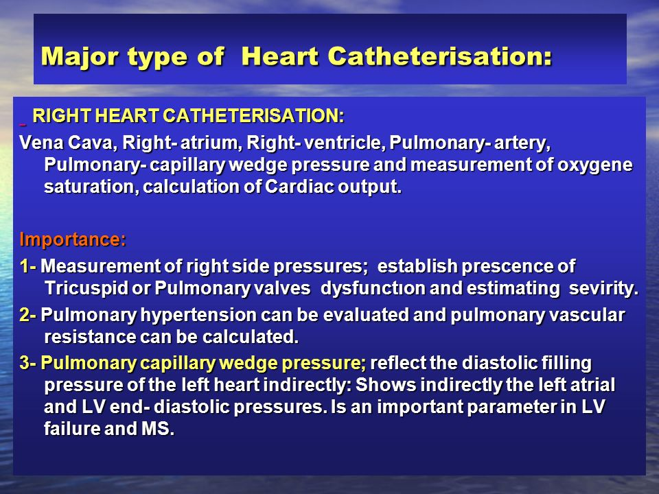 Major type of Heart Catheterisation: