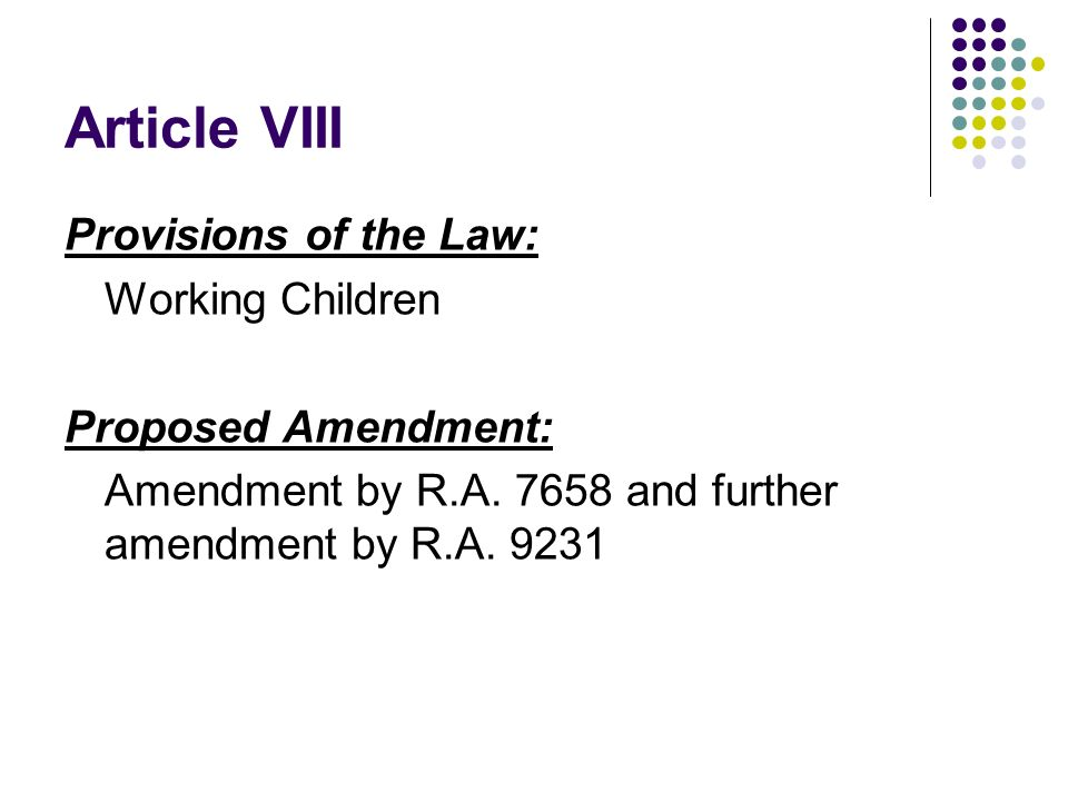 Article VIII Provisions of the Law: Working Children