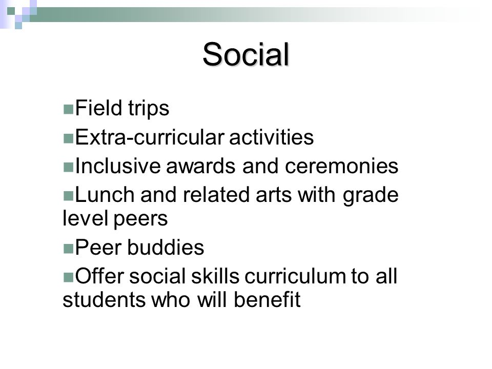 Social Field trips Extra-curricular activities
