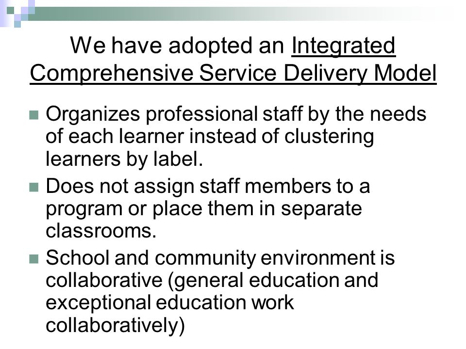We have adopted an Integrated Comprehensive Service Delivery Model