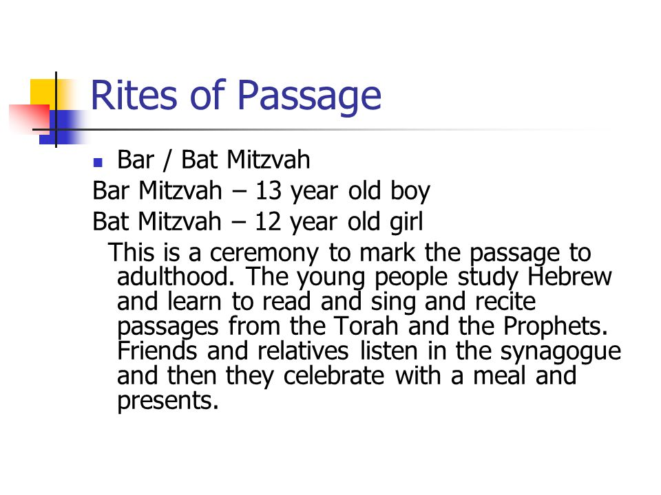 Rites of Passage Bar / Bat Mitzvah Bar Mitzvah – 13 year old boy