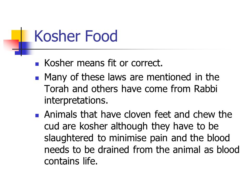 Kosher Food Kosher means fit or correct.
