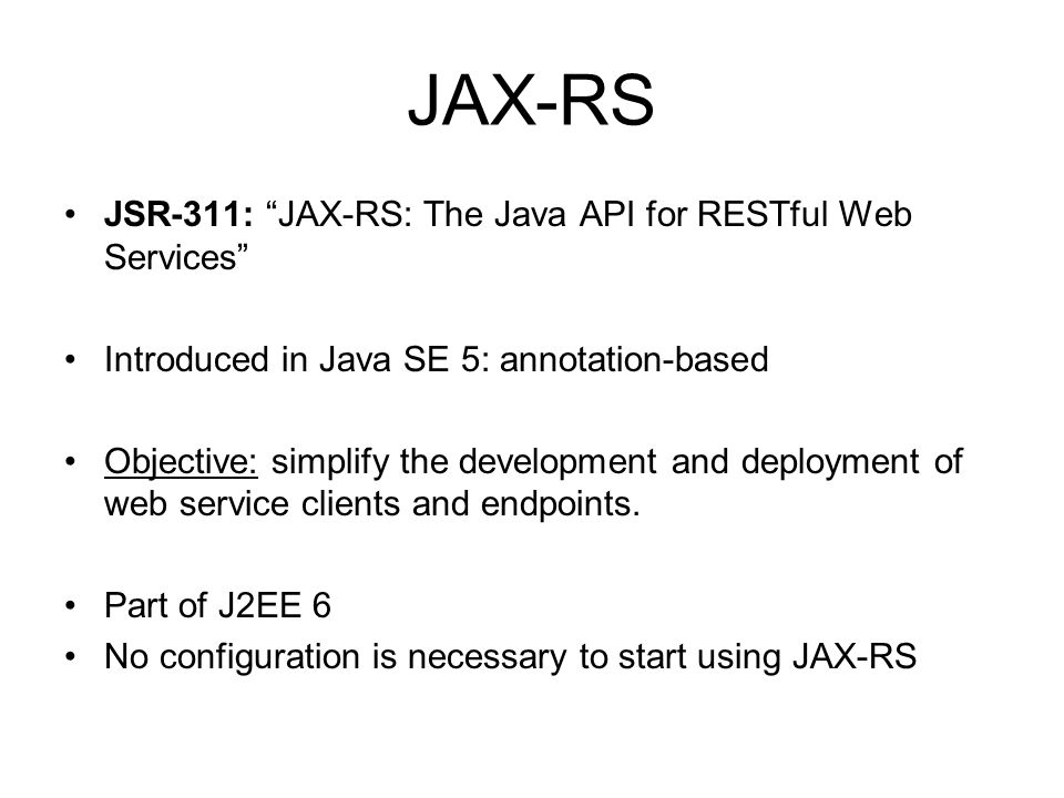 JAX-RS JSR-311: JAX-RS: The Java API for RESTful Web Services