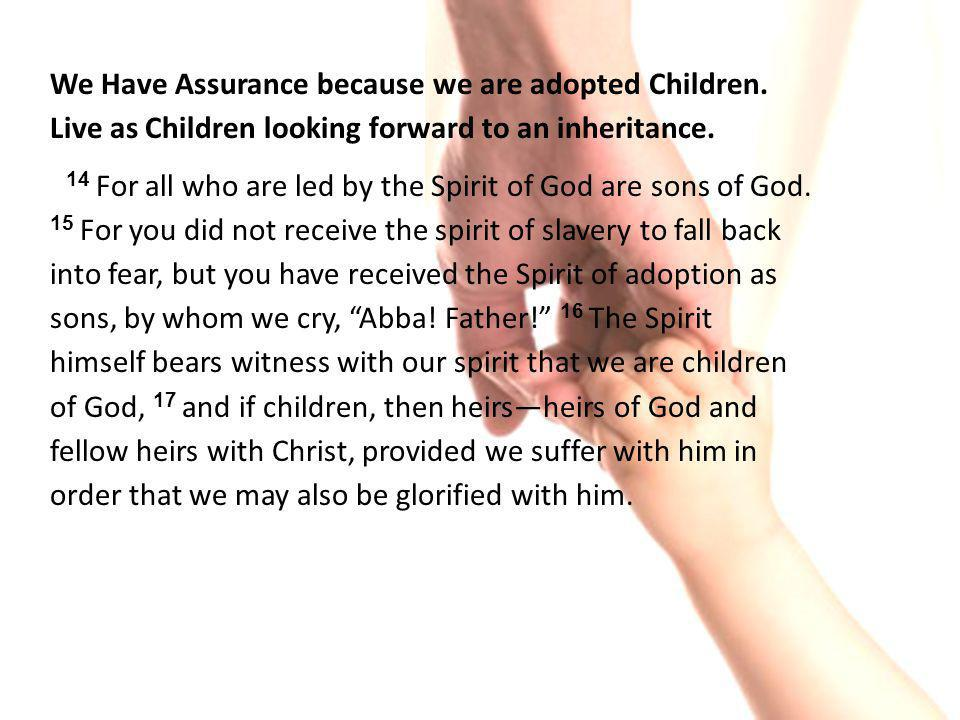We Have Assurance because we are adopted Children